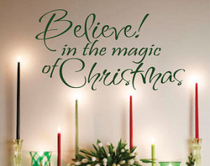 Holiday Vinyl Wall Lettering Believe in the Magic of Christmas Quotes ...