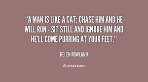 quote Helen Rowland a man is like a cat chase 4074 png