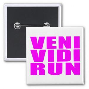 funny_girl_running_quotes_veni_vidi_run_button ...