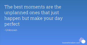 The best moments are the unplanned ones that just happen but make your ...