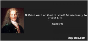 Voltaire was well aware that the greatest evil of Atheism was that it ...
