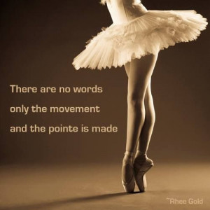 ... are no words. Only the movement and the #pointe is made. #dancequote