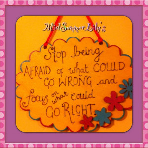 Quote Plaque, 'stop being afraid'