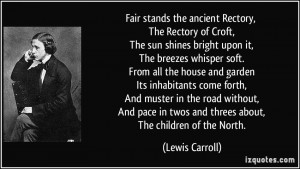 Fair stands the ancient Rectory, The Rectory of Croft, The sun shines ...