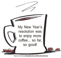 My New Year's resolution was to enjoy more coffee...so far, so good ...