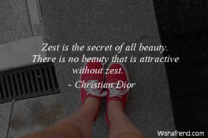 fashion-Zest is the secret of all beauty. There is no beauty that is ...