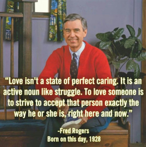More like this: love quotes , fred rogers and happy birthday .