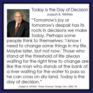 Today is the Day of Decision - Joseph B. Wirthlin