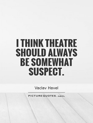Theatre Quotes And Sayings