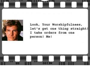 Star Wars: A New Hope   Han Solo (Harrison Ford)   Screenplay: George ...