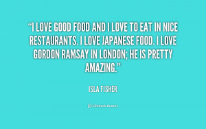 quote-Isla-Fisher-i-love-good-food-and-i-love-177729.png