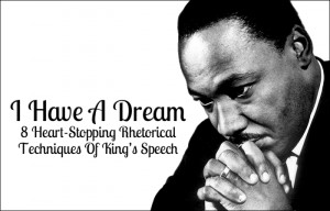 """Rhetorical Techniques Of Martin Luther King's """"I Have A Dream ..."""