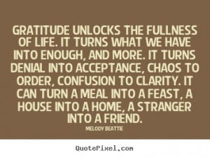 Melody Beattie Quotes - Gratitude unlocks the fullness of life. It ...