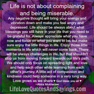 Life is not about complaining and being miserable.