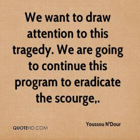 Youssou N'Dour - We want to draw attention to this tragedy. We are ...