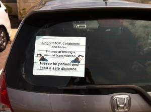GF is learning to drive a manual transmission. This sign warns other ...