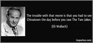 More Eli Wallach Quotes
