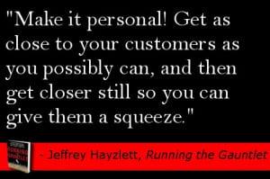 Chapter 25 of Running the Gauntlet by Jeffrey Hayzlett - make customer ...