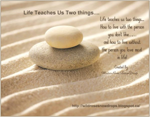 Life Teaches Us.....