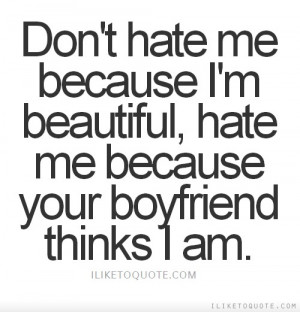 Dear haters, don't criticize me for my flaws and mistakes when you can ...
