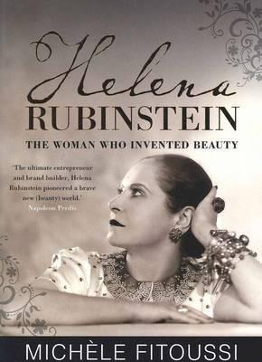 Helena Rubinstein: The Woman Who Invented Beauty