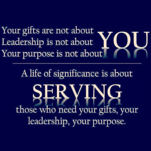 It's about serving others...