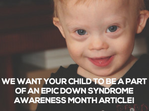 ... Your Child Can Be Featured In A Babble Down Syndrome Awareness Article