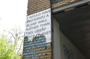 ... would have preferred a blank wall rather than this great piece of shit
