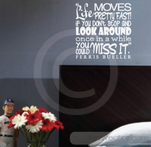 Details about FERRIS BUELLER Movie Quote Vinyl Wall Decal LIFE MOVES ...