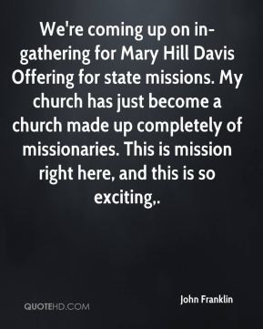 Davis Offering for state missions. My church has just become a church ...