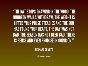 quote-Bernard-De-Voto-the-rat-stops-gnawing-in-the-wood-140735_1.png