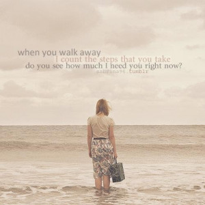 When you walk away i cound the steps that you take