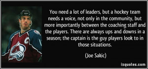 You need a lot of leaders, but a hockey team needs a voice, not only ...