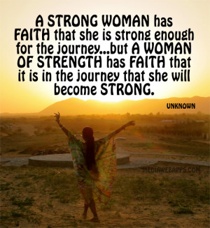 strong woman has faith that she is strong enough for the journey ...