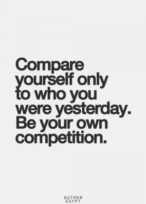 Compete with only yourself. via thegoodvibe ZsaZsa Bellagio – Like ...