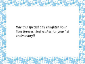 ... enlighten your lives forever! Best wishes for your 1st anniversary