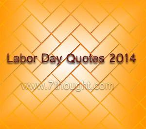 Home Quotes Labor Day Quotes Labor Day Quotes 2014, Messages, SMS
