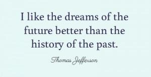 ... : http://www.brainyquote.com/quotes/authors/t/thomas_jefferson_3.html