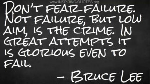 Inspiring Quotes: Bruce Lee on Fear of Failure