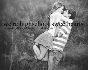 High school sweetheart love quotes