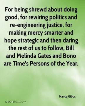 Nancy Gibbs - For being shrewd about doing good, for rewiring politics ...