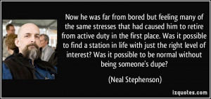 Now he was far from bored but feeling many of the same stresses that ...