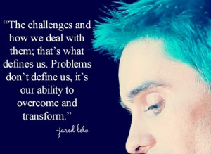 Jared leto, quotes, sayings, challenges, life, great