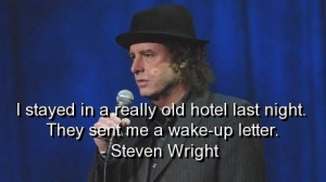Steven wright, quotes, sayings, old hotel, humour, funny quote