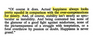 When I searched for Aldous Huxley quotes on happiness I found these: