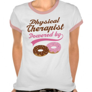 Physical Therapist Funny Gift T-shirts