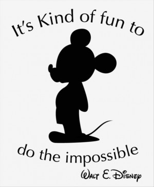 it is kind of fun to do the impossible, mickey mouse quotes