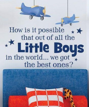 Baby quotes, cute, best, sayings, little boys