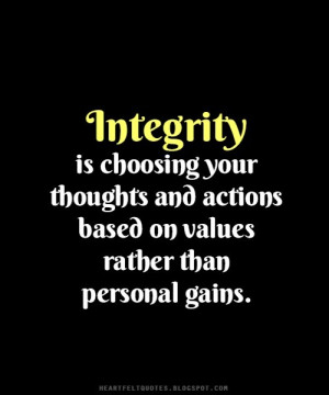 ... your thoughts and actions based on values rather than personal gains