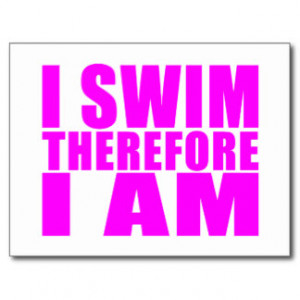 Funny Girl Swimmers Quotes : I Swim Therefore I am Postcard
